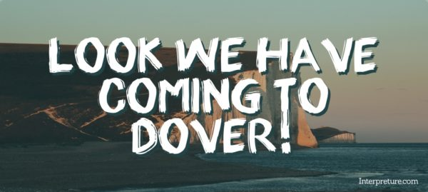 Look We Have Coming to Dover! - Poem Analysis
