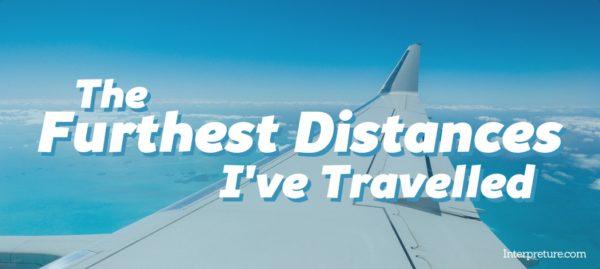 Furthest Distances I've Travelled - Poem Analysis