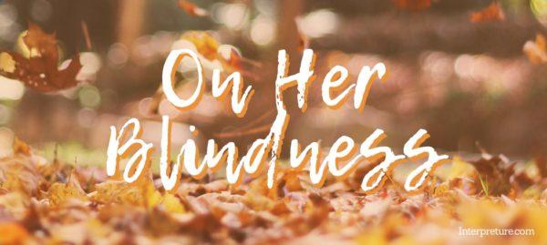 On Her Blindness - Poem Analysis