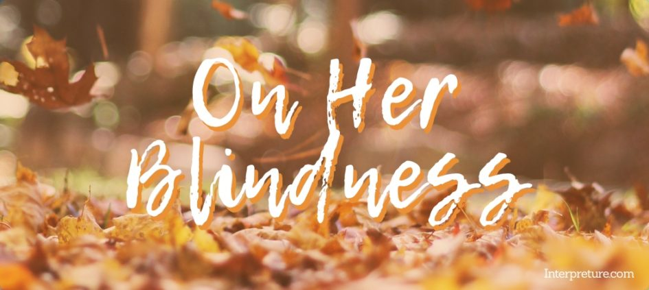 On Her Blindness - Poem Analysis