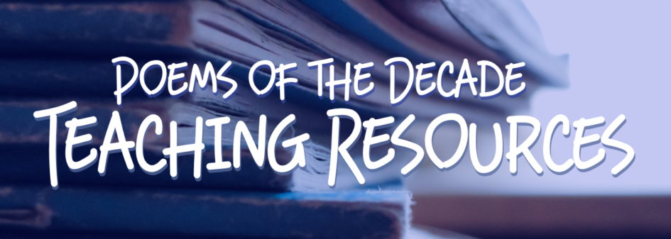 Poems of the Decade Teaching Resources