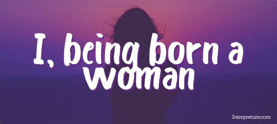 I, being born a woman - Poem Analysis