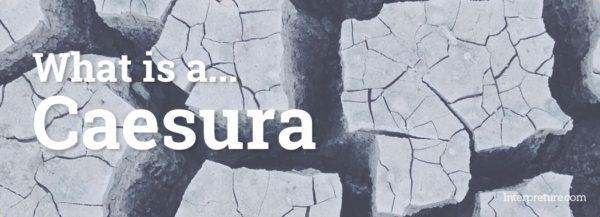 What is a Caesura