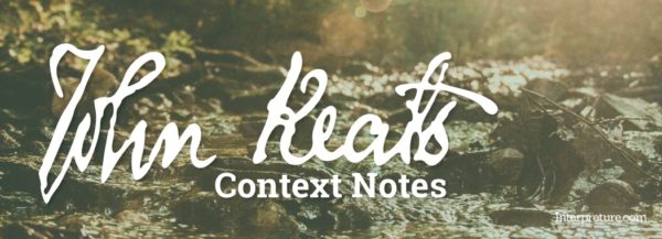 John Keats Context Notes