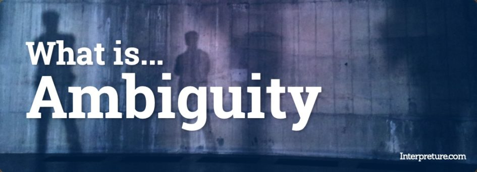 What is Ambiguity - Ambiguous Explained