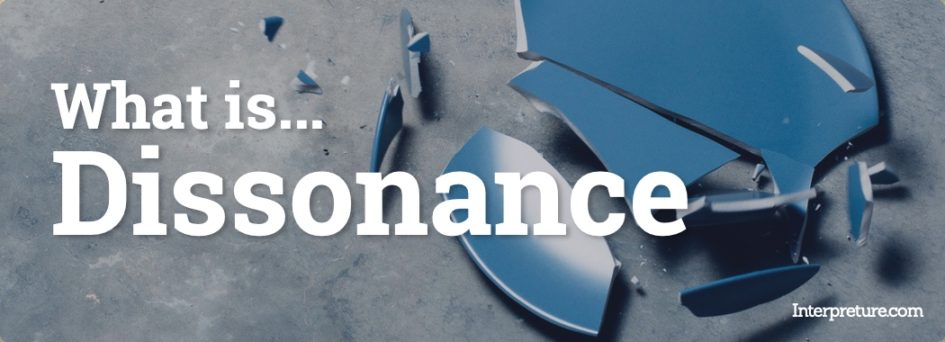 What is Dissonance - Examples